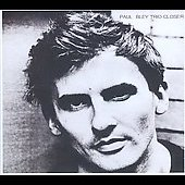 Paul Bley: Closer [Digipak] [Remaster]