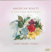 American Beauty - A Ragtime Bouquet - Joplin, Hampton, etc / Gary Smart