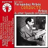 Enrique Fernández Arbós conducts Arbós & other Spanish composers
