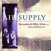 Air Supply: Greatest Hits Live: Now & Forever