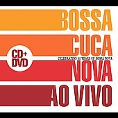 Bossacucanova: Ao Vivo: Celebrating 50 Years of Bossa Nova [Slipcase]