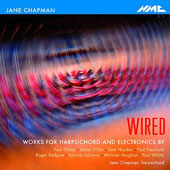 Wired - Works for Harpsichord and Electronics / Jane Chapman