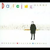Various Artists: Dancing Alone: Songs of William Hawkins [Digipak]