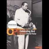 Charlie Parker (Sax): Masters of American Music, Vol. 1: Celebrating Bird - The Triumph of Charlie Parker