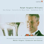 Ralph Vaughan Williams: Sea Songs; Concerto for Bass Tuba; Symphony No. 5 / Walter Hilgers, tuba