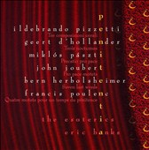 Penitentia - Choral works by Ildebrando Pizzetti; Francis Poulenc; Miklos Paszti; John Joubert et al. / The Esoterics