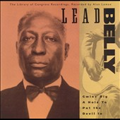 Lead Belly: Gwine Dig a Hole to Put the Devil In: The Library of Congress Recordings, Vol. 2