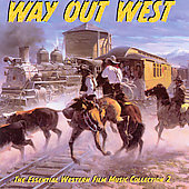 City of Prague Philharmonic Orchestra: Way Out West: The Essential Western Film Music Collection, Vol. 2