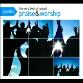 Various Artists: Playlist: The Very Best of Gospel Praise & Worship [Digipak]
