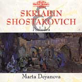 Shostakovich, Scriabin: Preludes / Marta Deyanova