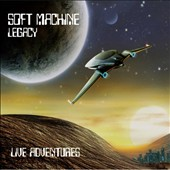 Soft Machine Legacy: Live Adventures [Digipak]