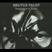 Brutus Faust: Vengeance is Mine [PA]