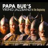 Papa Bue's Viking Jazz Band: In the Beginning [Digipak]