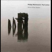 Paul Lytton/Philipp Wachsmann: Some Other Season *