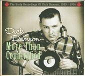 Dick Damron: More Than Countryfied: The Early Recordings of Dick Damron, 1959-1976 [Digipak]