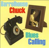 Barrelhouse Chuck: Blues Calling