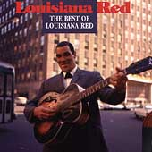 Louisiana Red: The Best of Louisiana Red