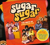 Various Artists: Sugar Sugar: The Birth of Bubblegum Pop