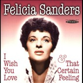 Felicia Sanders: I Wish You Love/That Certain Feeling *