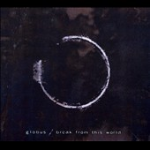 Globus: Break from This World [Digipak]