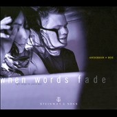 When Words Fade: Night songs for piano duet / Greg Anderson, Elizabeth Roe, pianos