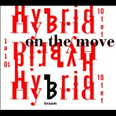 Michiel Braam's Hybrid 10tet/Michiel Braam: On the Move