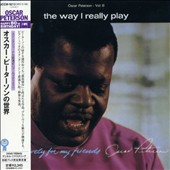 Oscar Peterson: The Way I Really Play (Exclusively for My Friends, Vol. 3)