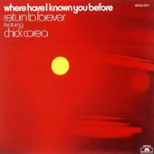 Chick Corea/Return to Forever: Where Have I Known You Before [Bonus Tracks]
