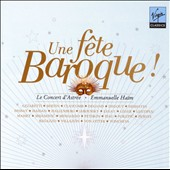 Une f&ecirc;te Baroque! /  Anne Sofie von Otter; Sandrine Piau; Natalie Dessay; Philippe Jaroussky; Patricia Petibon