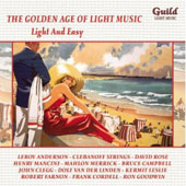 The Golden Age of Light Music: Light & Easy - Music of Leroy Anderson, Hanry Macini, Bruce Campbell, John Clegg, Kermit Leslie et al.