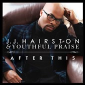 J.J. Hairston/Youthful Praise: After This