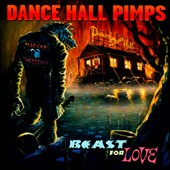 Dance Hall Pimps: Beast for Love