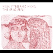 Misja Fitzgerald Michel: Time of No Reply [Digipak] *