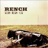 Rench: Worn Down Low