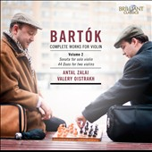 Bartók: Complete Works for Violin, Vol. 2 - Sonata for solo violin; 44 Duos for 2 violins / Antal Zalai; Valery Oistrakh