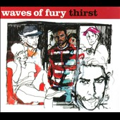 Waves of Fury: Thirst [Digipak]