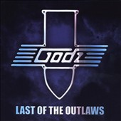 The Godz (Hard Rock): Last of the Outlaws