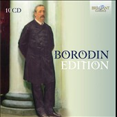 Borodin Edition / Mark Ermler, Symphonic Orchestra of the Bolshoi Theater; Moscow Trio and Friends / Marco Rapetti, piano; Nikolai Okhotnikov; Yuri Serov, et. al.