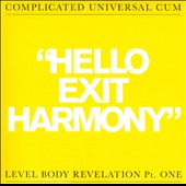 Complicated Universal Cum: Hello Exit Harmony/Before F After C