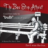 Alan C. Bean: Bus Stop Atheist