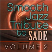 The Smooth Jazz All Stars: Smooth Jazz Tribute To Sade, Vol. 2