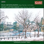 Mendelssohn: Piano Trio No. 1; Nixon: Piano Trio No. 1; London Piano Trio