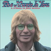 Various Artists: The Music Is You: A Tribute to John Denver [Digipak]