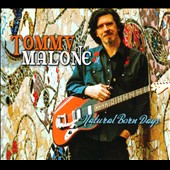 Tommy Malone: Natural Born Days [Digipak]