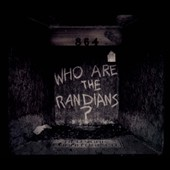 The Randians: Who Are the Randians? [Digipak]
