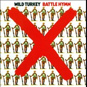 Wild Turkey (ex Jethro Tull): Battle Hymn [Remastered]
