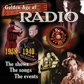 Various Artists: The Golden Age of Radio, Vol. 1 [Box]