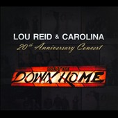 Lou Reid & Carolina: 20th Anniversary: Live at the Down Home [Digipak]