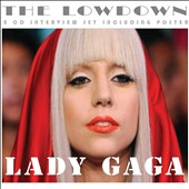 Lady Gaga: The Lowdown *