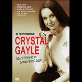Crystal Gayle: Don't It Make My Brown Eyes Blue: In Concert